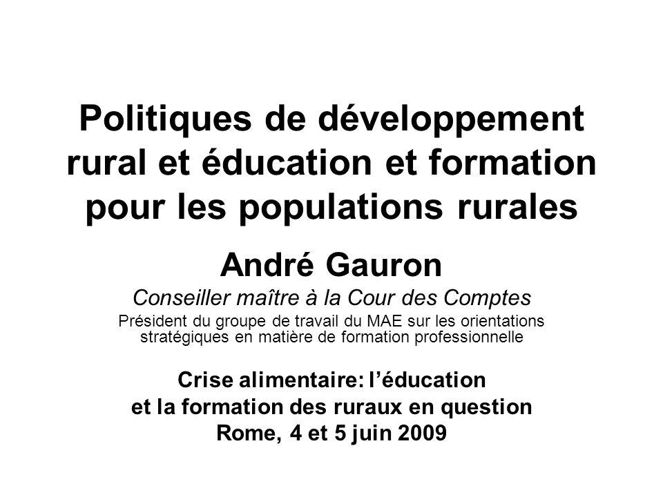 Politiques de développement rural et éducation et formation pour les populations rurales André Gauron Conseiller maître à la Cour des Comptes Présiden