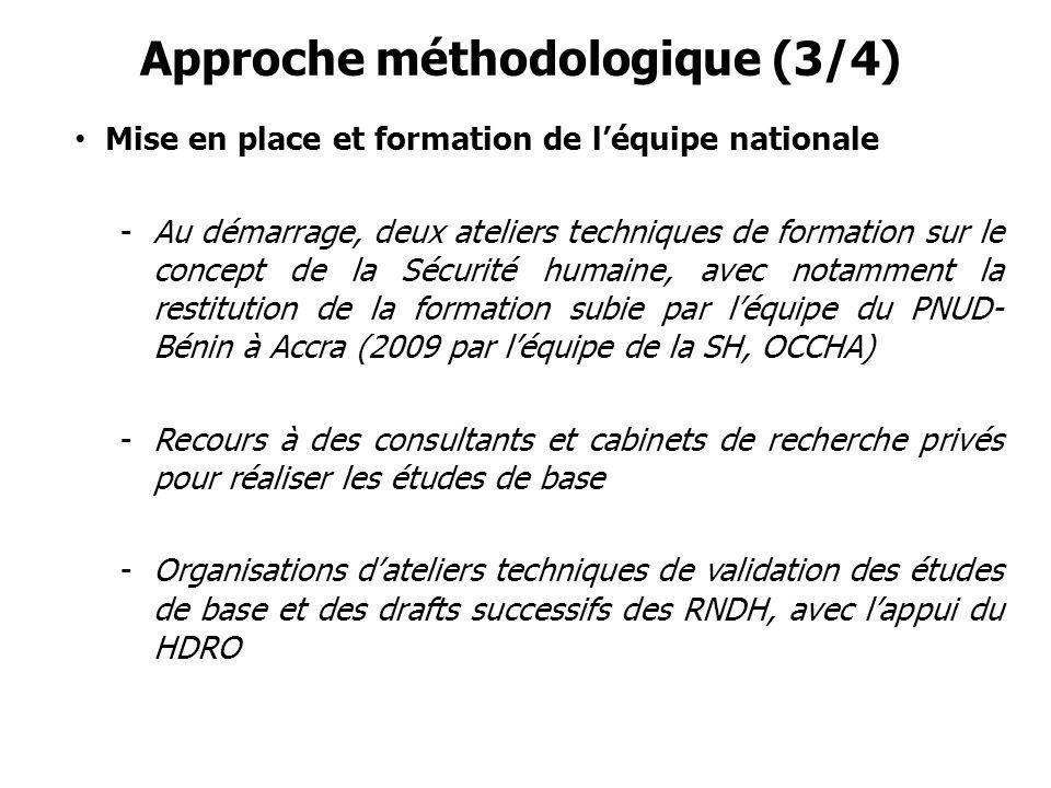 Approche méthodologique (3/4) Mise en place et formation de léquipe nationale -Au démarrage, deux ateliers techniques de formation sur le concept de l