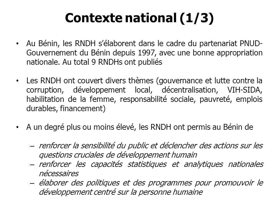 Contexte national (1/3) Au Bénin, les RNDH sélaborent dans le cadre du partenariat PNUD- Gouvernement du Bénin depuis 1997, avec une bonne appropriati