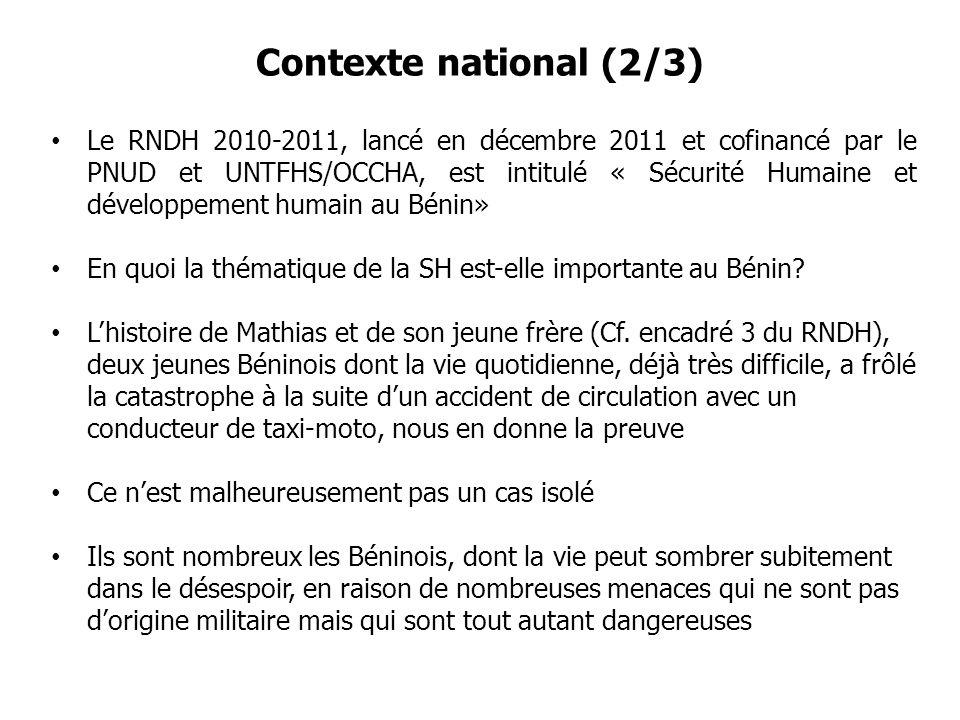 Contexte national (2/3) Le RNDH 2010-2011, lancé en décembre 2011 et cofinancé par le PNUD et UNTFHS/OCCHA, est intitulé « Sécurité Humaine et dévelop