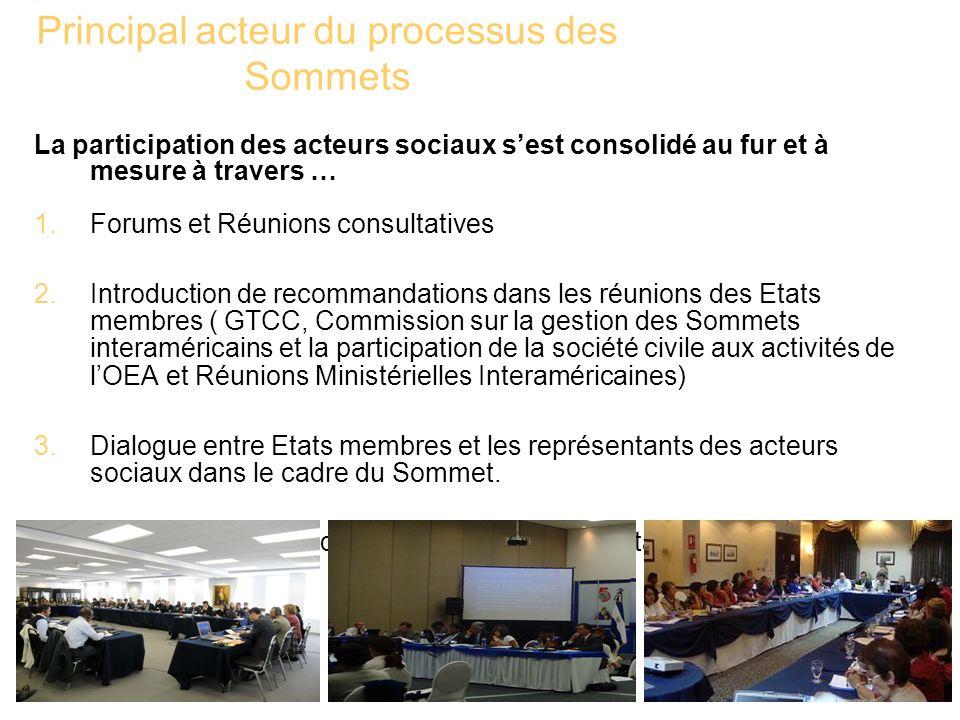 Principal acteur du processus des Sommets La participation des acteurs sociaux sest consolidé au fur et à mesure à travers … 1.Forums et Réunions cons