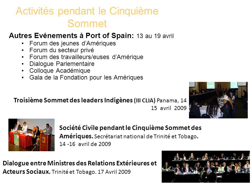 Activités pendant le Cinquième Sommet Autres Evénements à Port of Spain: 13 au 19 avril Forum des jeunes dAmériques Forum du secteur privé Forum des t