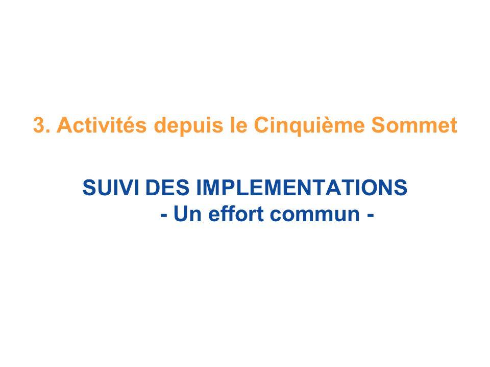 3. Activités depuis le Cinquième Sommet SUIVI DES IMPLEMENTATIONS - Un effort commun -