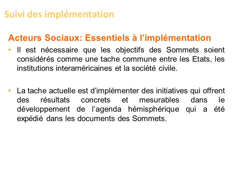 Acteurs Sociaux: Essentiels à limplémentation Il est nécessaire que les objectifs des Sommets soient considérés comme une tache commune entre les Etat