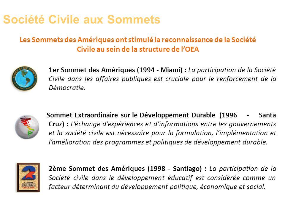 Société Civile aux Sommets 1er Sommet des Amériques (1994 - Miami) : La participation de la Société Civile dans les affaires publiques est cruciale pour le renforcement de la Démocratie.