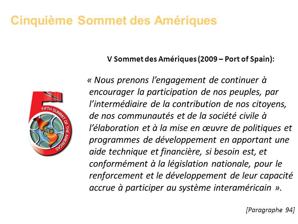 Cinquième Sommet des Amériques V Sommet des Amériques (2009 – Port of Spain): « Nous prenons lengagement de continuer à encourager la participation de