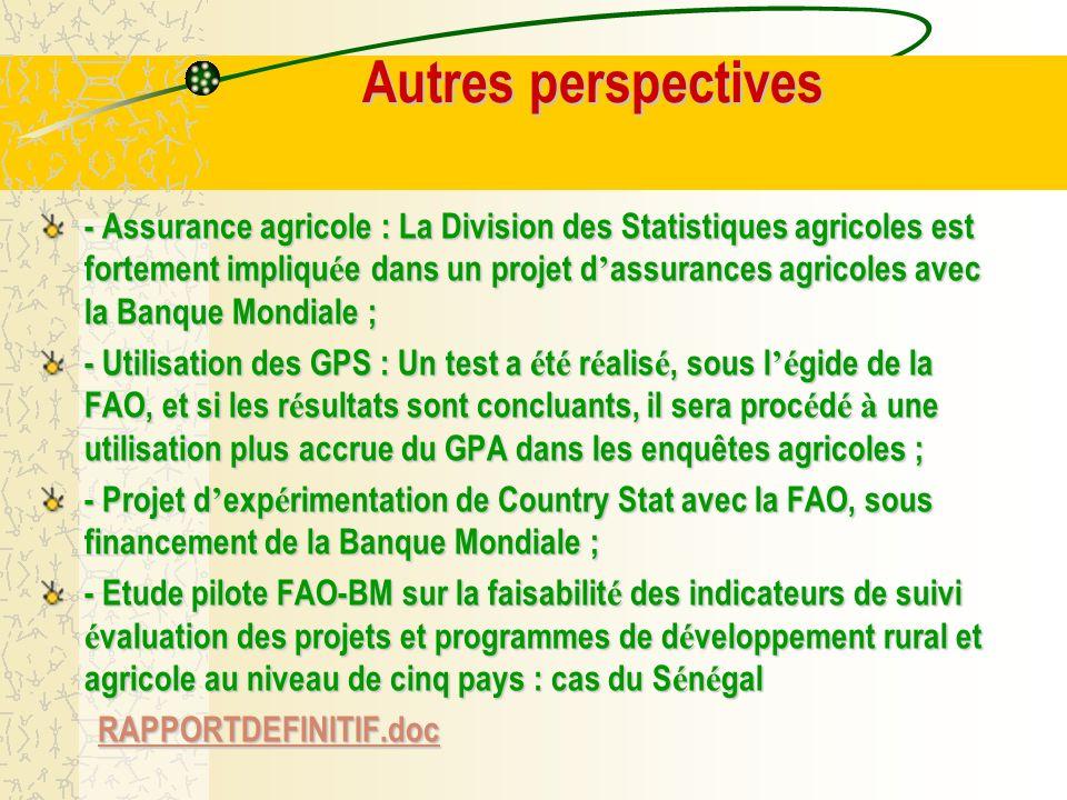 Autres perspectives Autres perspectives - Assurance agricole : La Division des Statistiques agricoles est fortement impliqu é e dans un projet d assur