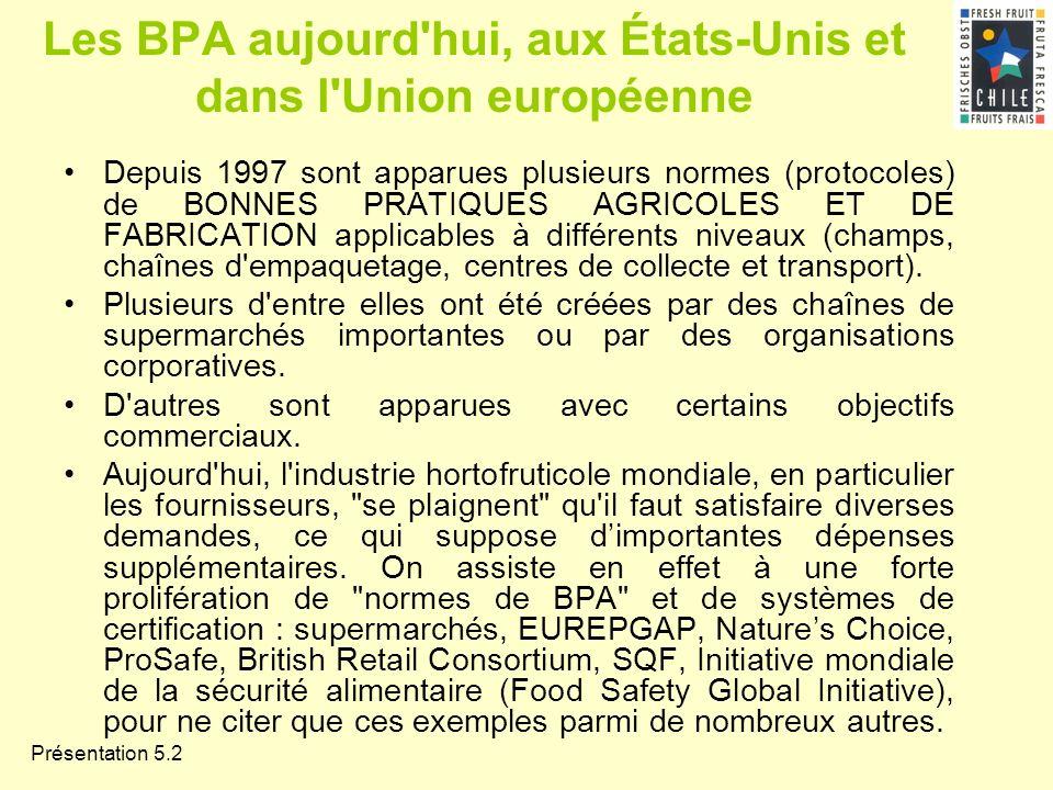 Présentation 5.2 Les BPA aujourd'hui, aux États-Unis et dans l'Union européenne Depuis 1997 sont apparues plusieurs normes (protocoles) de BONNES PRAT