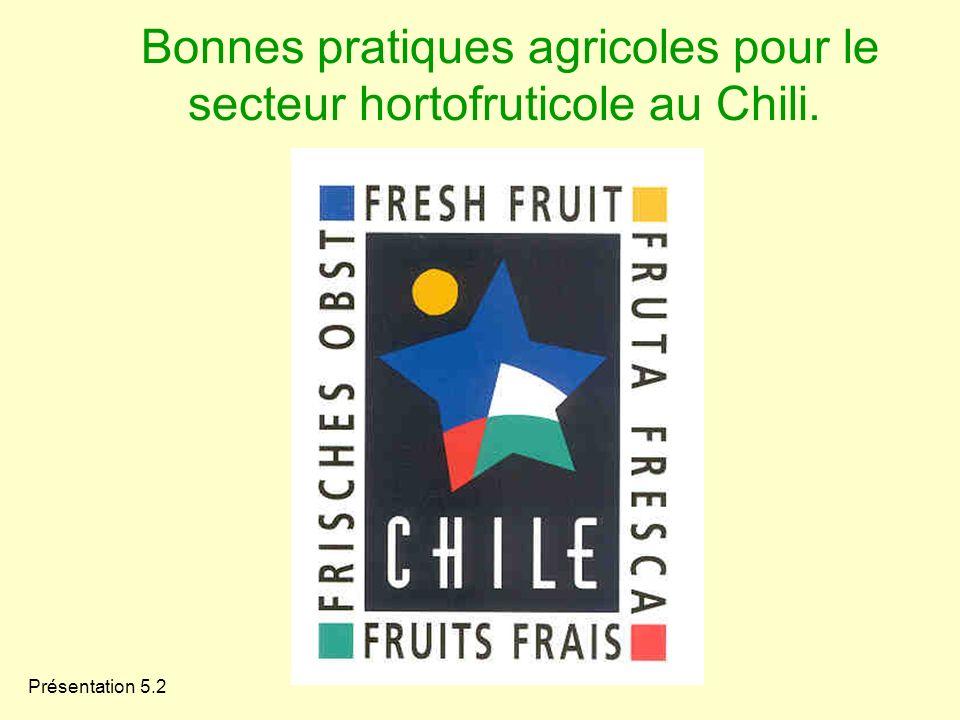 Présentation 5.2 Bonnes pratiques agricoles pour le secteur hortofruticole au Chili.