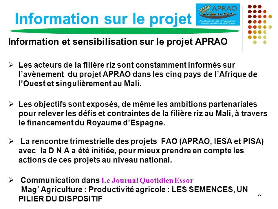 Information sur le projet Information et sensibilisation sur le projet APRAO Les acteurs de la filière riz sont constamment informés sur lavènement du