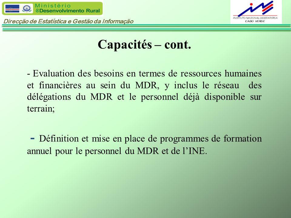 Direcção de Estatística e Gestão da Informação Capacités – cont. - Evaluation des besoins en termes de ressources humaines et financières au sein du M