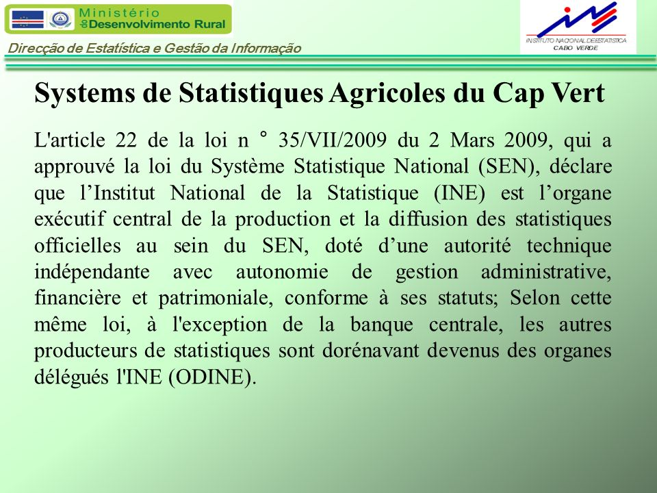 Direcção de Estatística e Gestão da Informação Systems de Statistiques Agricoles du Cap Vert- cont.