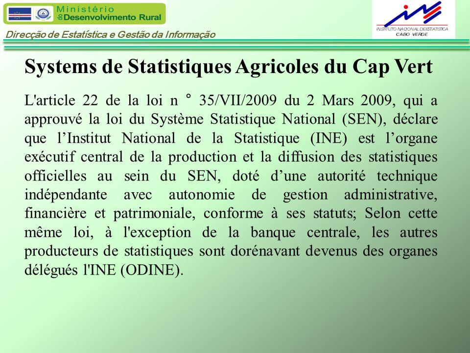 Direcção de Estatística e Gestão da Informação Systems de Statistiques Agricoles du Cap Vert L'article 22 de la loi n ° 35/VII/2009 du 2 Mars 2009, qu