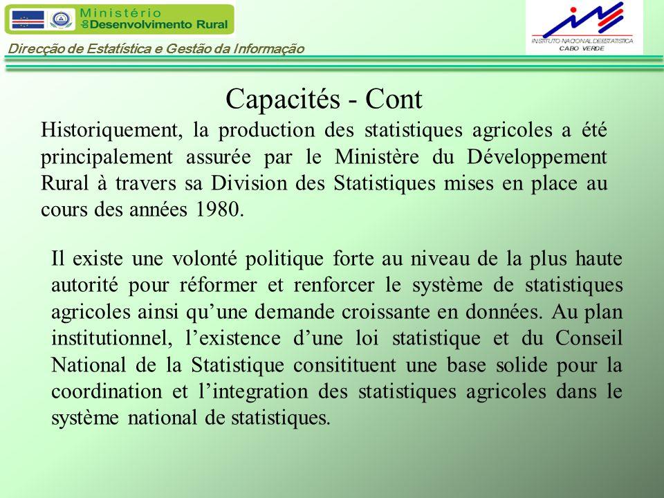 Direcção de Estatística e Gestão da Informação Capacités - Cont Historiquement, la production des statistiques agricoles a été principalement assurée