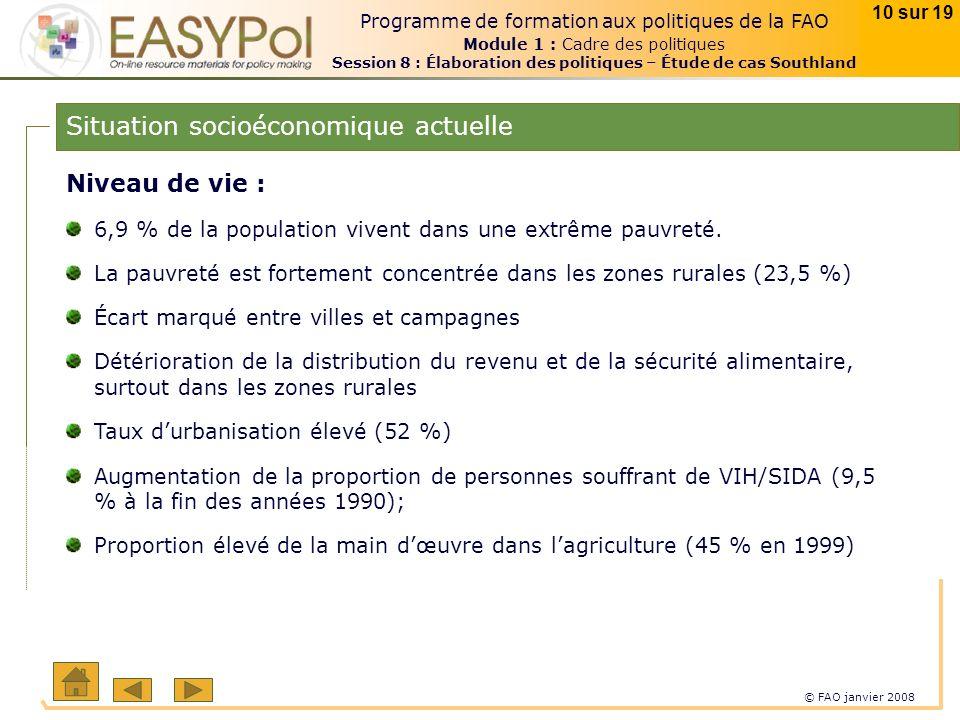© FAO janvier 2008 10 sur 19 Programme de formation aux politiques de la FAO Module 1 : Cadre des politiques Session 8 : Élaboration des politiques –