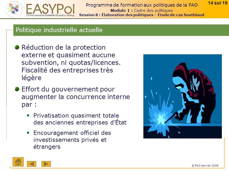 © FAO janvier 2008 14 sur 19 Programme de formation aux politiques de la FAO Module 1 : Cadre des politiques Session 8 : Élaboration des politiques –
