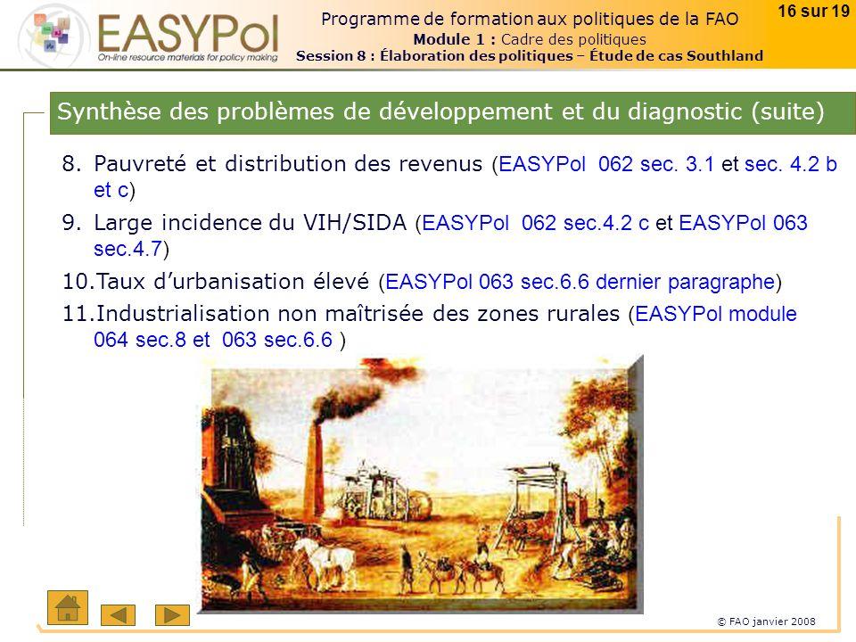 © FAO janvier 2008 16 sur 19 Programme de formation aux politiques de la FAO Module 1 : Cadre des politiques Session 8 : Élaboration des politiques –