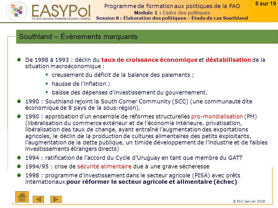 © FAO janvier 2008 6 sur 19 Programme de formation aux politiques de la FAO Module 1 : Cadre des politiques Session 8 : Élaboration des politiques – É