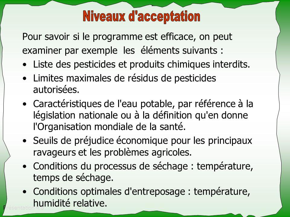 Présentation 4.8 Pour savoir si le programme est efficace, on peut examiner par exemple les éléments suivants : Liste des pesticides et produits chimi