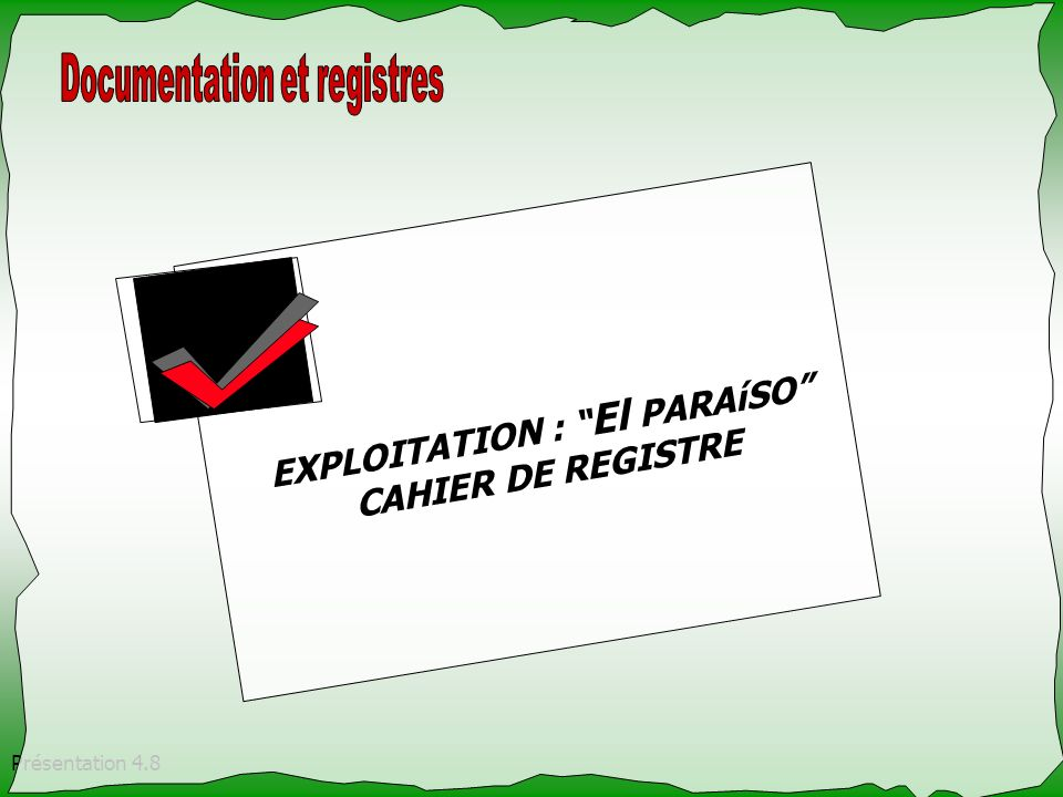 EXPLOITATION : El PARAíSO CAHIER DE REGISTRE