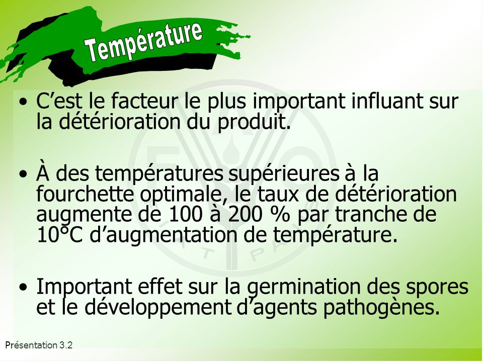 Présentation 3.2 Gestion de la température Protection du produit dans les champs pour éviter leffet direct du soleil Élimination de la chaleur du champ grâce au pré-refroidissement Réfrigération Continuité de la chaîne du froid