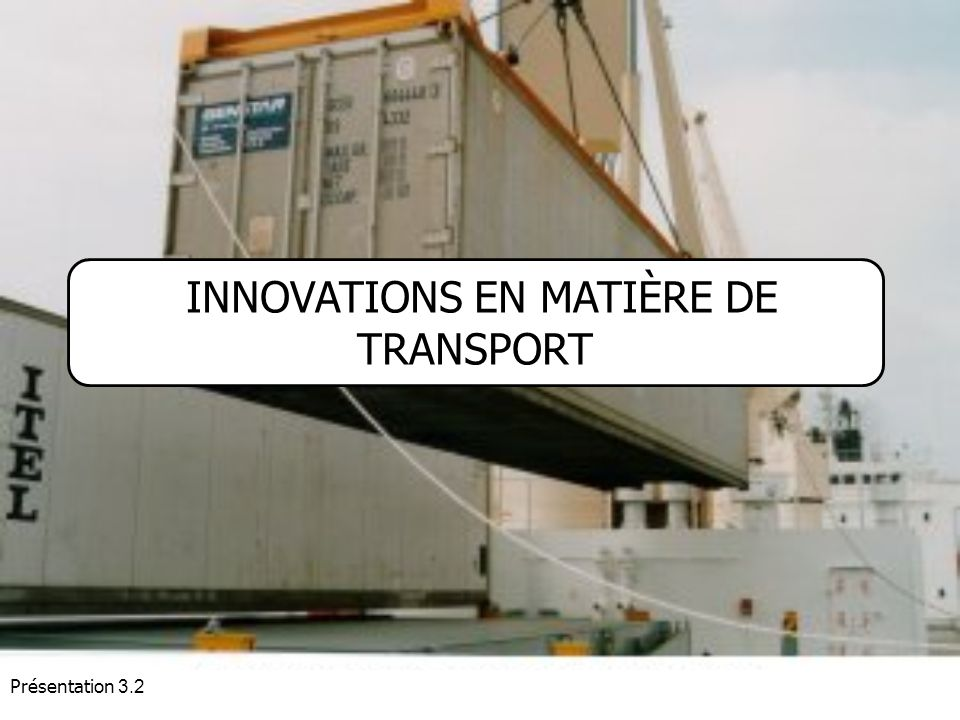 Présentation 3.2 Transport Definir actores/roles/ Expectativas. Dangers liés au transport : dommages mécaniques, dangers chimiques, incidence plus for