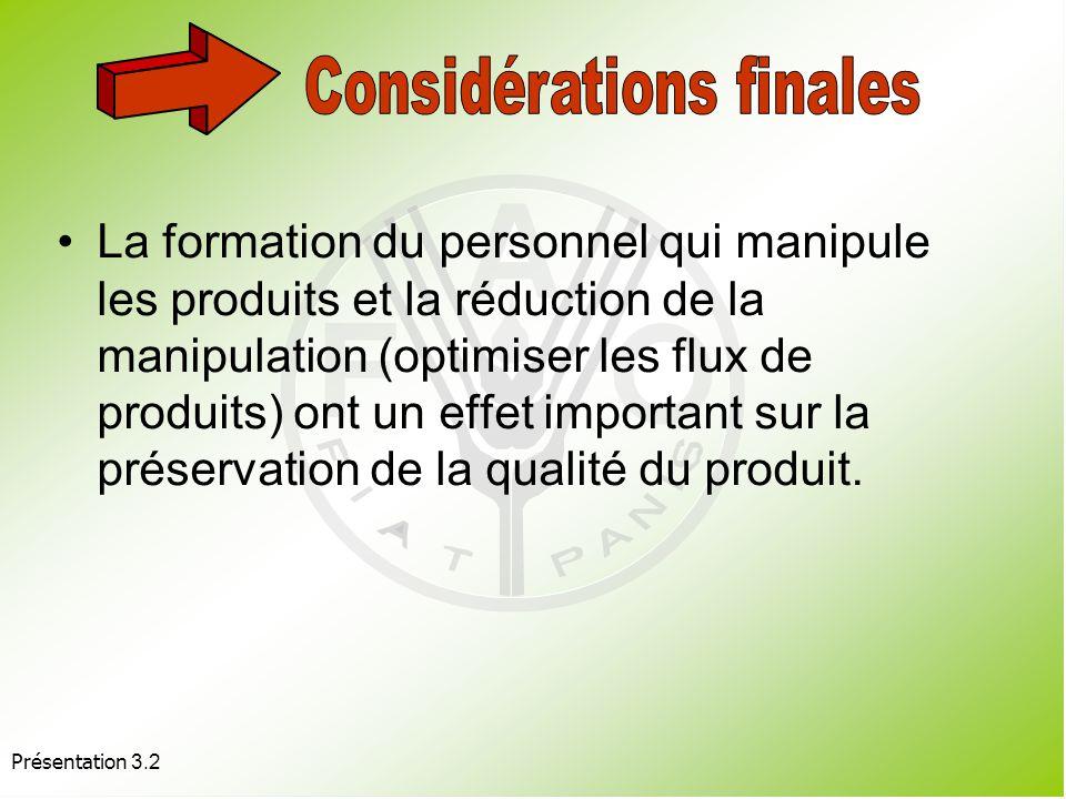 Présentation 3.2 La clé, pour une manutention après récolte du produit appropriée, réside dans la compréhension des effets des facteurs qui affectent la qualité et dans la manière de les minimiser.