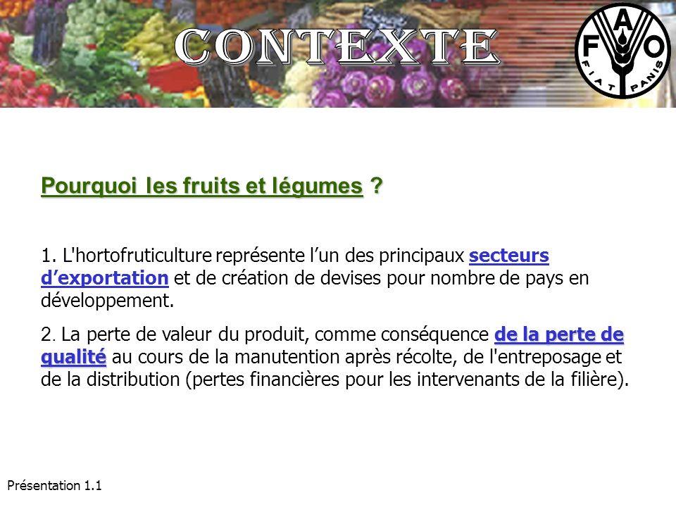 Présentation 1.1 Pourquoi les fruits et légumes ? 1. L'hortofruticulture représente lun des principaux secteurs dexportation et de création de devises