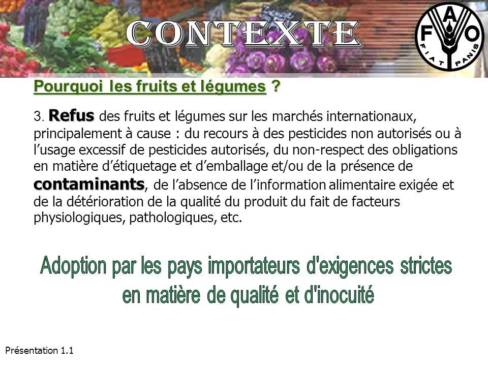 Présentation 1.1 Pourquoi les fruits et légumes ? Refus contaminants 3. Refus des fruits et légumes sur les marchés internationaux, principalement à c