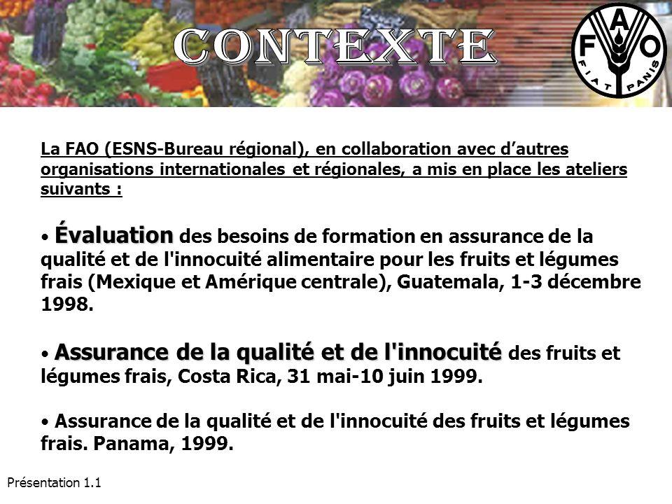 Présentation 1.1 La FAO (ESNS-Bureau régional), en collaboration avec dautres organisations internationales et régionales, a mis en place les ateliers