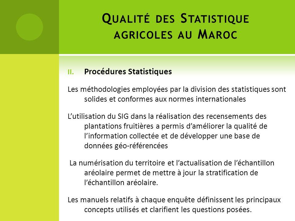 II. Procédures Statistiques Les méthodologies employées par la division des statistiques sont solides et conformes aux normes internationales Lutilisa