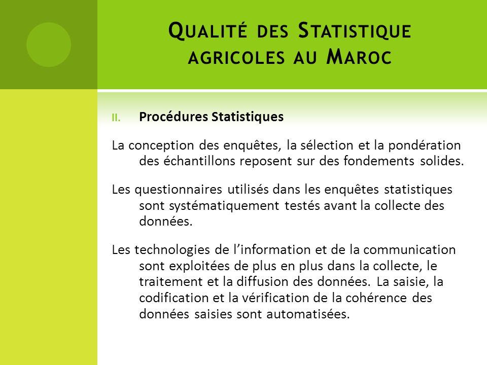 II. Procédures Statistiques La conception des enquêtes, la sélection et la pondération des échantillons reposent sur des fondements solides. Les quest