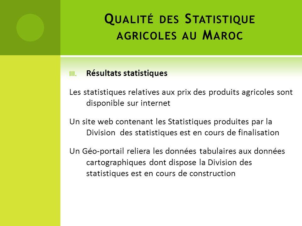 III. Résultats statistiques Les statistiques relatives aux prix des produits agricoles sont disponible sur internet Un site web contenant les Statisti