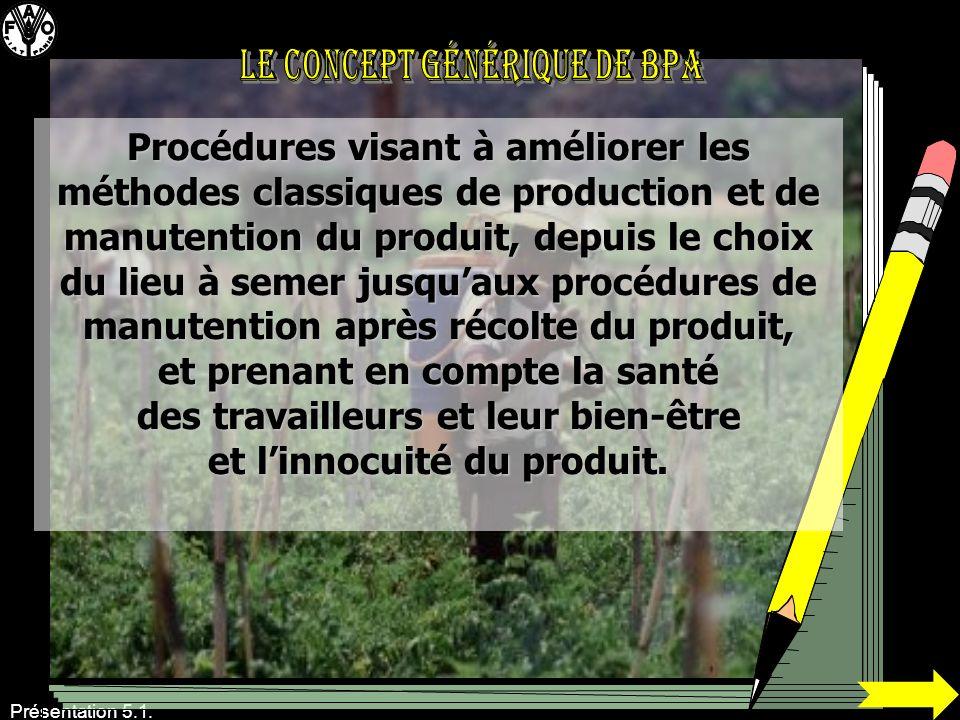 Présentation 5.1. Procédures visant à améliorer les méthodes classiques de production et de manutention du produit, depuis le choix du lieu à semer ju