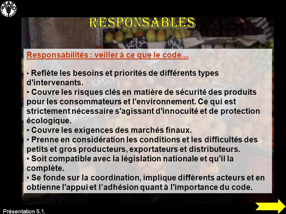 Présentation 5.1. Responsabilités : veiller à ce que le code... Reflète les besoins et priorités de différents types d'intervenants. Couvre les risque