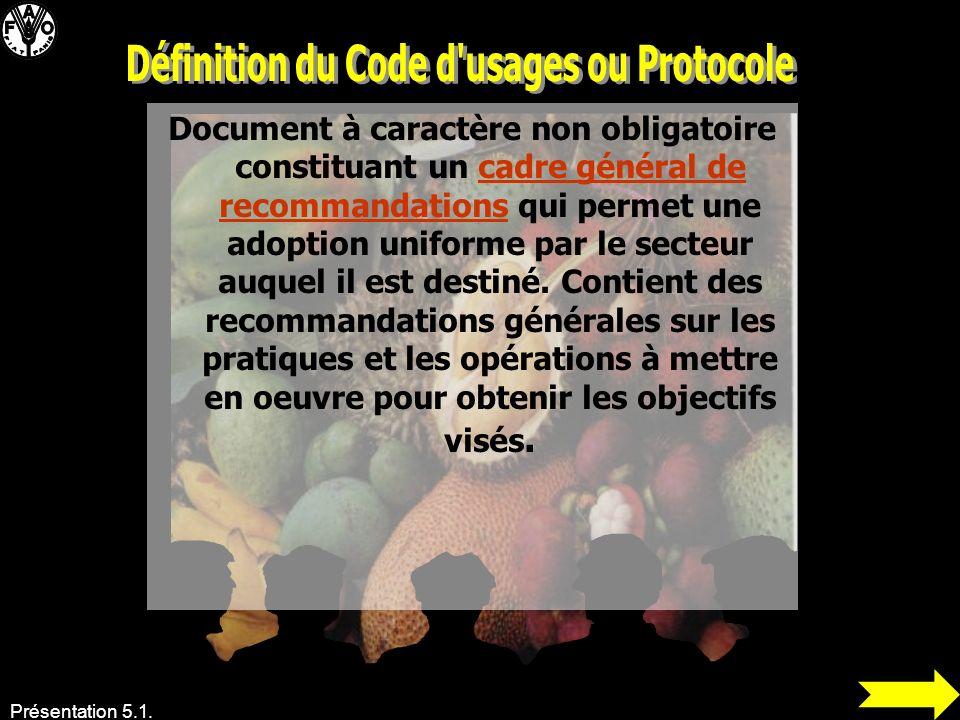 Présentation 5.1. Document à caractère non obligatoire constituant un cadre général de recommandations qui permet une adoption uniforme par le secteur