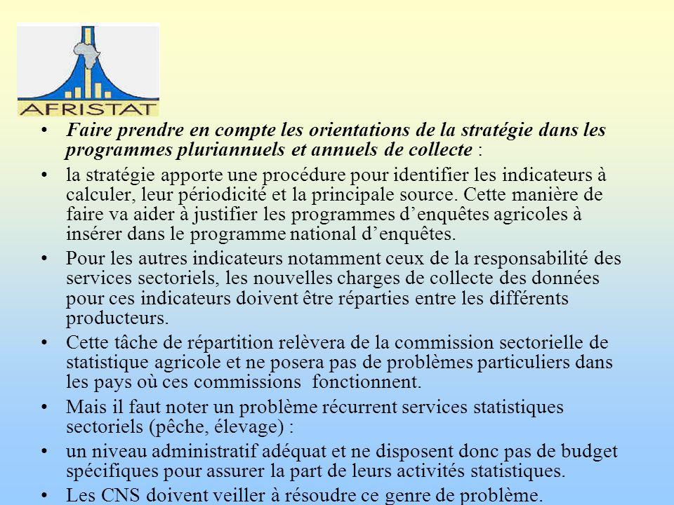 Faire prendre en compte les orientations de la stratégie dans les programmes pluriannuels et annuels de collecte : la stratégie apporte une procédure