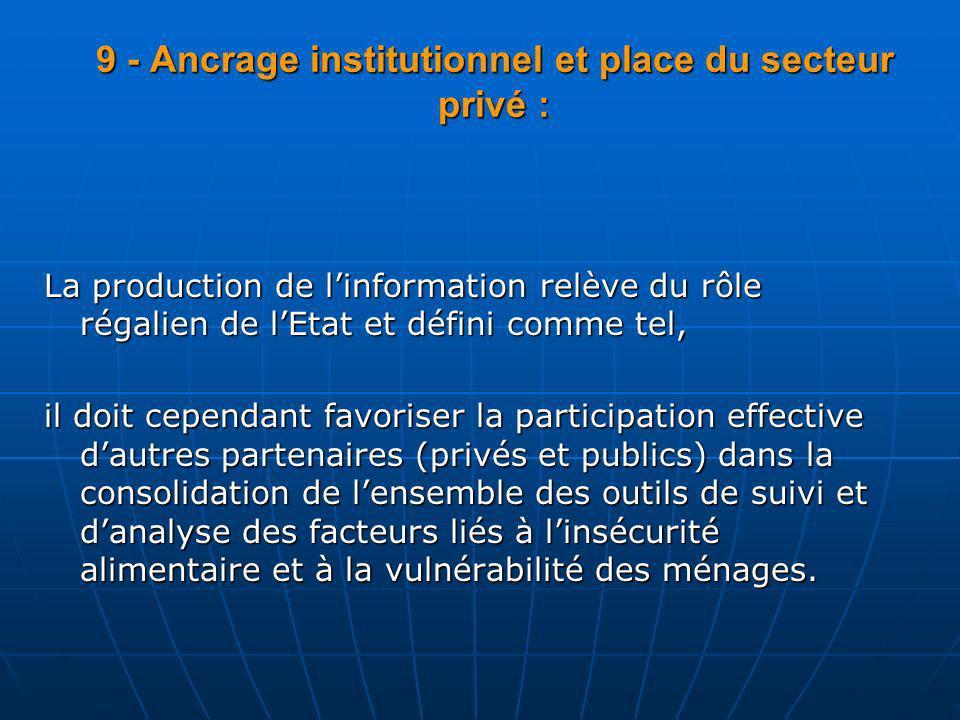 9 - Ancrage institutionnel et place du secteur privé : La production de linformation relève du rôle régalien de lEtat et défini comme tel, il doit cep