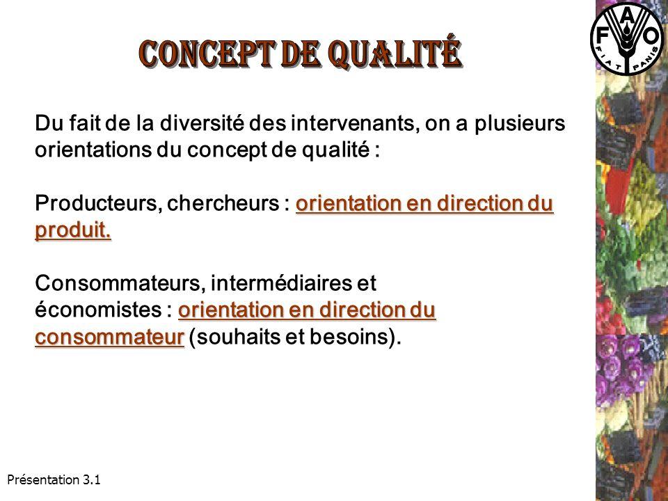 Présentation 3.1 Du fait de la diversité des intervenants, on a plusieurs orientations du concept de qualité : orientation en direction du produit.