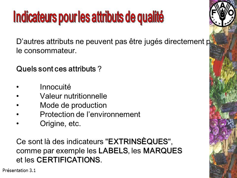 Présentation 3.1 Dautres attributs ne peuvent pas être jugés directement par le consommateur.