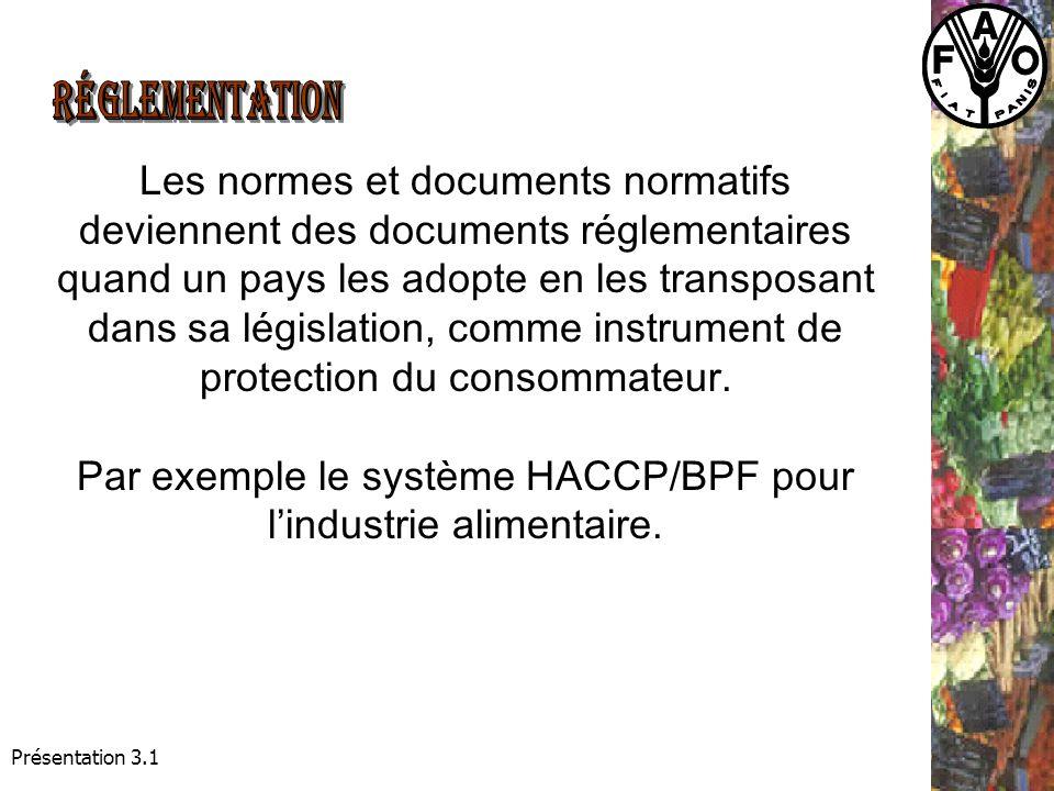 Présentation 3.1 Les normes et documents normatifs deviennent des documents réglementaires quand un pays les adopte en les transposant dans sa législation, comme instrument de protection du consommateur.