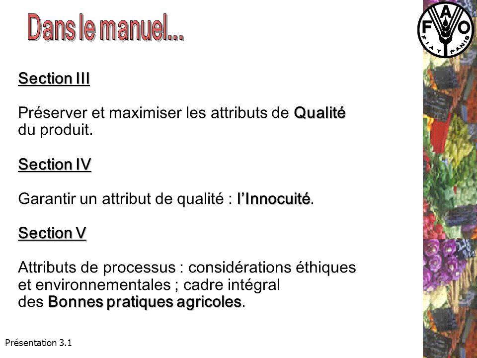Section III Qualité Préserver et maximiser les attributs de Qualité du produit.