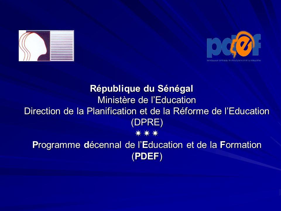 République du Sénégal Ministère de lEducation Direction de la Planification et de la Réforme de lEducation (DPRE) Programme décennal de lEducation et