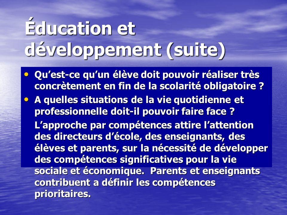 Éducation et développement Quelquun est compétent quand en plus davoir certains acquis: connaissances, savoir-faire, procédures, attitudes, il peut le