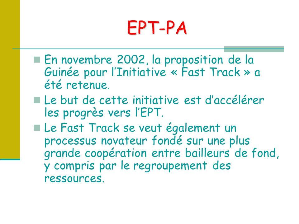 EPT-PA En novembre 2002, la proposition de la Guinée pour lInitiative « Fast Track » a été retenue.