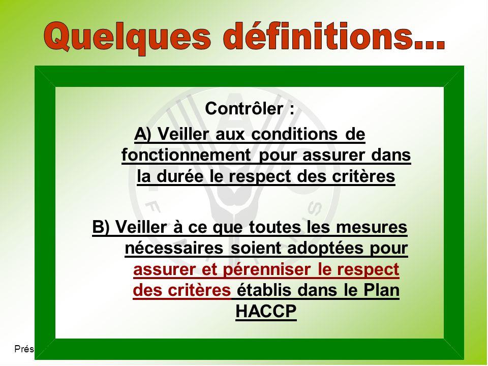 Présentation 4.7 Contrôler : A) Veiller aux conditions de fonctionnement pour assurer dans la durée le respect des critères B) Veiller à ce que toutes