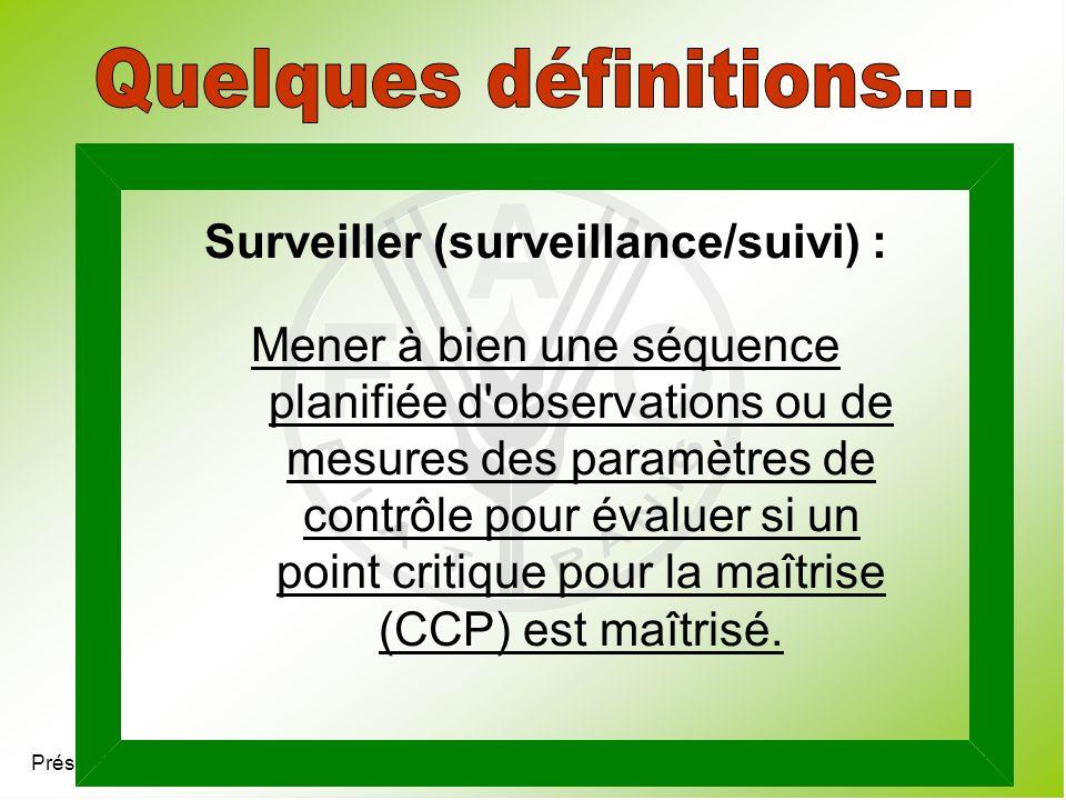 Présentation 4.7 Surveiller (surveillance/suivi) : Mener à bien une séquence planifiée d'observations ou de mesures des paramètres de contrôle pour év