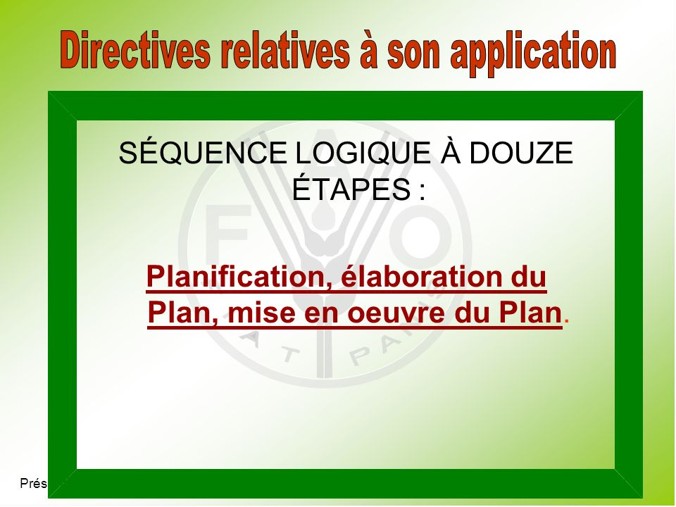 Présentation 4.7 SÉQUENCE LOGIQUE À DOUZE ÉTAPES : Planification, élaboration du Plan, mise en oeuvre du Plan.