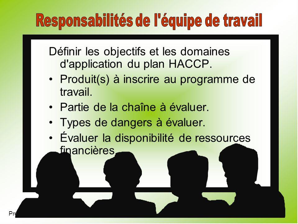 Présentation 4.7 Définir les objectifs et les domaines d'application du plan HACCP. Produit(s) à inscrire au programme de travail. Partie de la chaîne