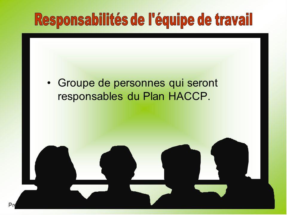 Présentation 4.7 Groupe de personnes qui seront responsables du Plan HACCP.